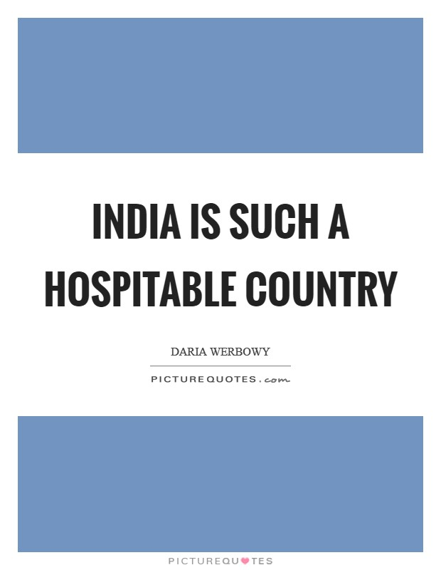 India is such a hospitable country Picture Quote #1