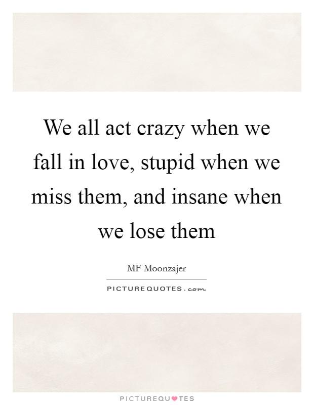 Crazy Stupid Love Quotes Amazing Crazy Stupid Love Quotes Sayings Crazy Stupid Love Picture Quotes
