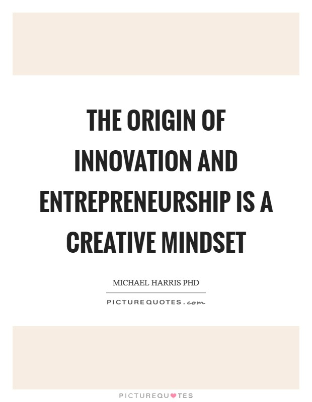 the origin of innovation and entrepreneurship is a creative