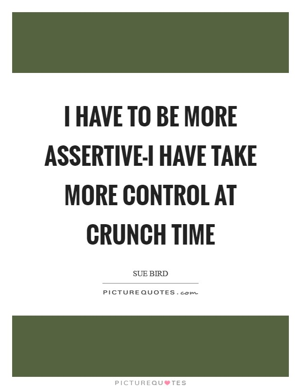 crunch time quotes sayings crunch time picture quotes