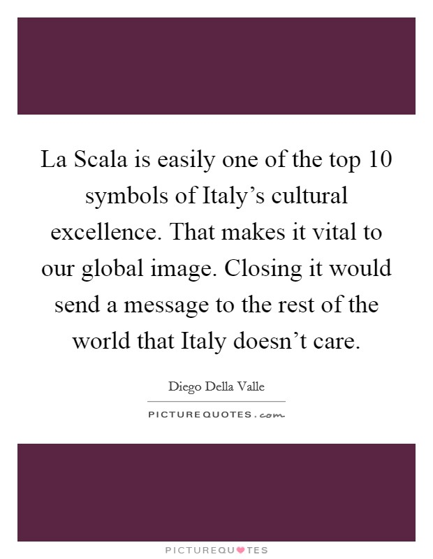 La Scala Is Easily One Of The Top 10 Symbols Of Italys Cultural