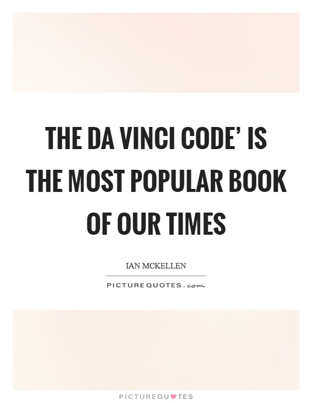 The Da Vinci Code' is the most popular book of our times Picture Quote #1