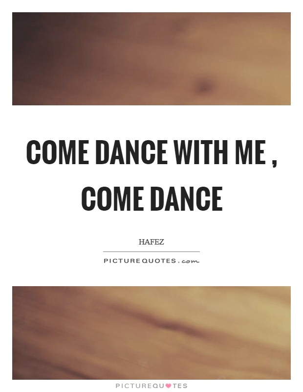 Come Dance with Me , come dance Picture Quote #1