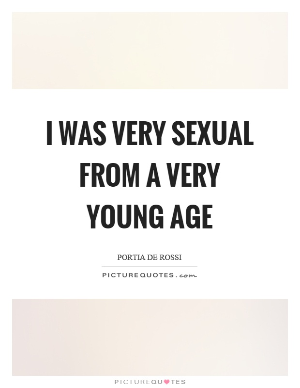 I was very sexual from a very young age Picture Quote #1