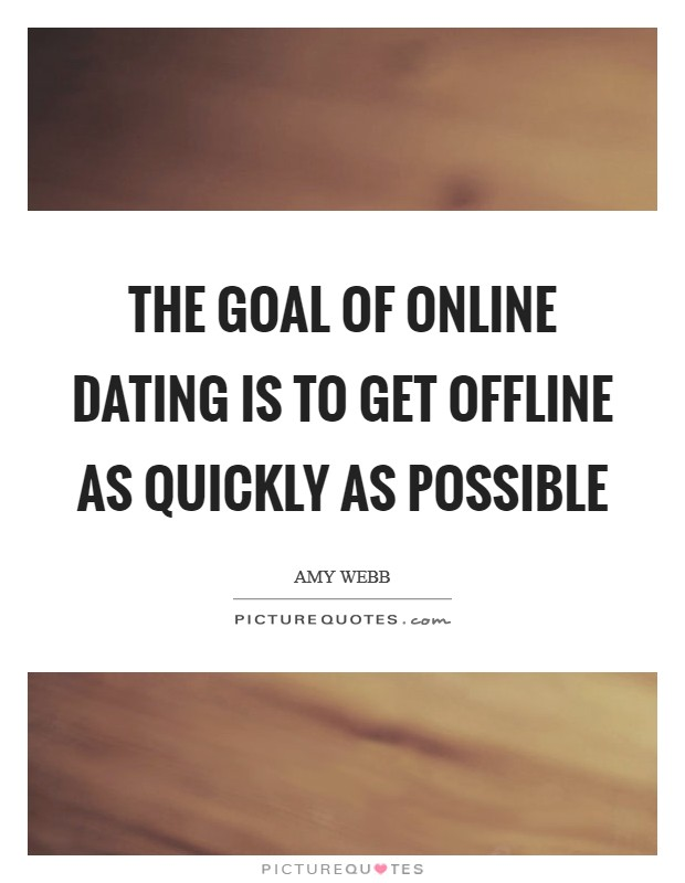 How to take it offline online dating
