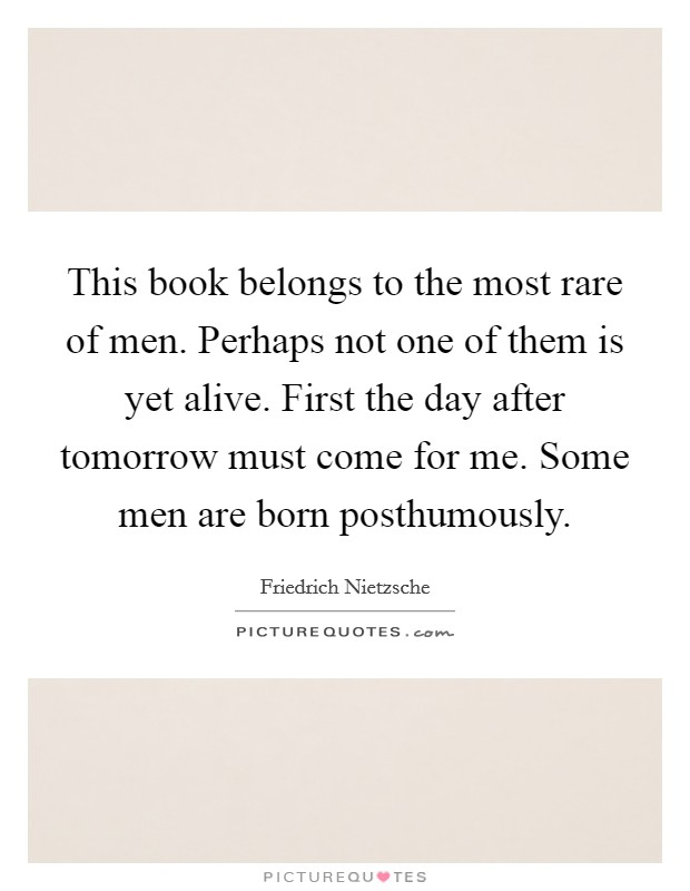 This book belongs to the most rare of men  Perhaps not one