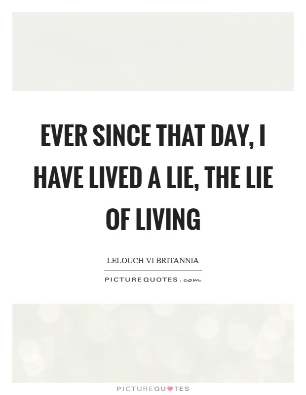 Living A Lie Quotes & Sayings | Living A Lie Picture Quotes