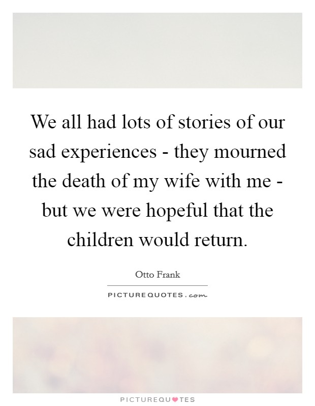 We all had lots of stories of our sad experiences - they