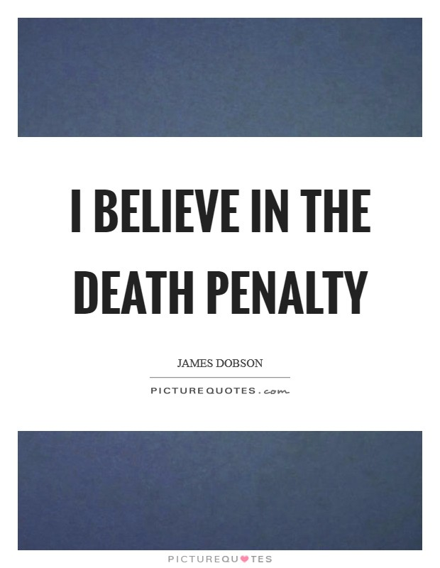 I believe in the death penalty Picture Quote #1