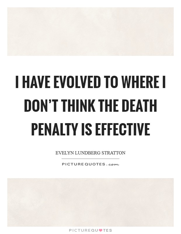is the death penalty an effective The death penalty in america isn't really an ideal punishment first of all, there's the problem of how many lives an execution would save if it was carried out.