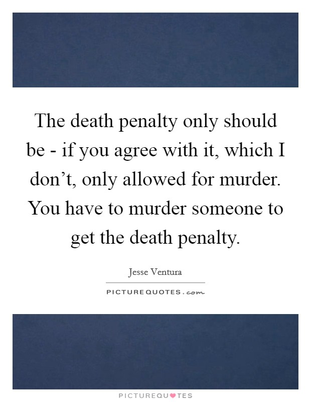 Should Death Penalty be Allowed?