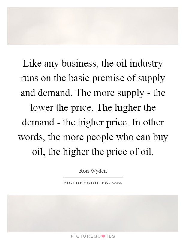 supply and demand in businesses It's the underlying force that drives economic growth and expansion without  demand, no business would ever bother producing anything.