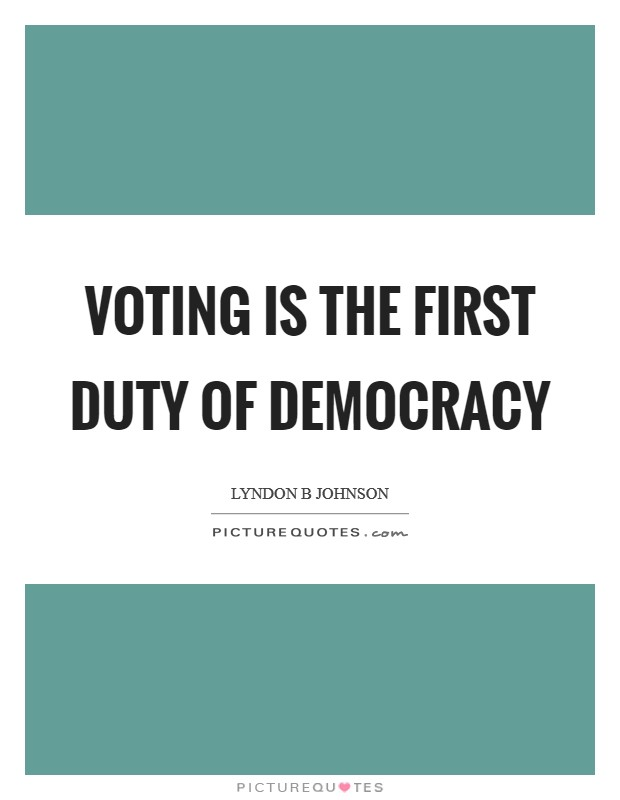 Voting is the first duty of democracy Picture Quote #1