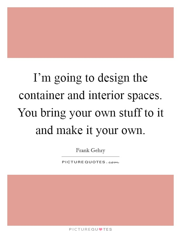 Interior Design Quotes Sayings Interior Design Picture Quotes