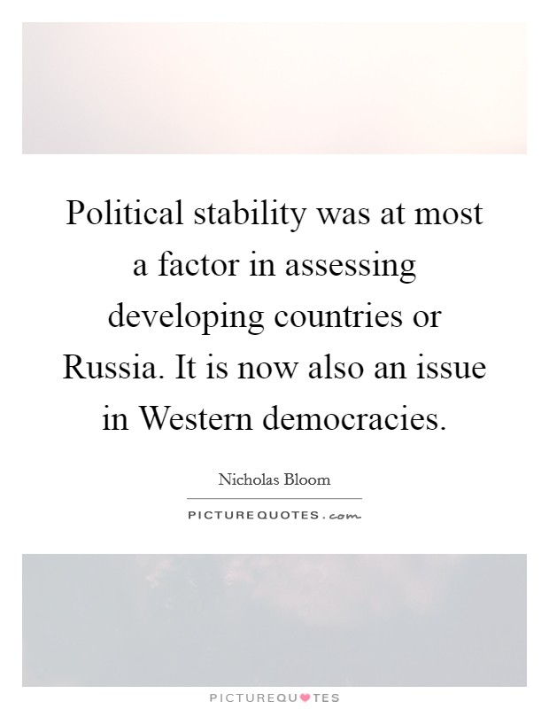 political stability in the developing world politics essay Helen clark: world leaders should include conflict prevention in the  in ghana,  once known for political instability, military coups and violence,.