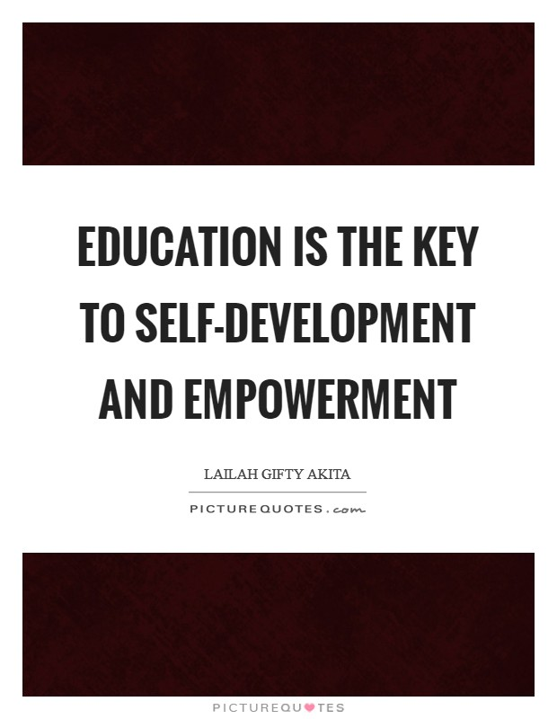 Education is the key to self-development and empowerment Picture Quote #1