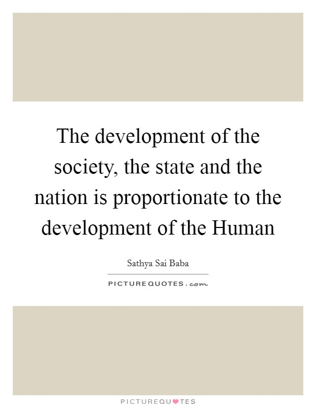 The development of the society, the state and the nation is proportionate to the development of the Human Picture Quote #1