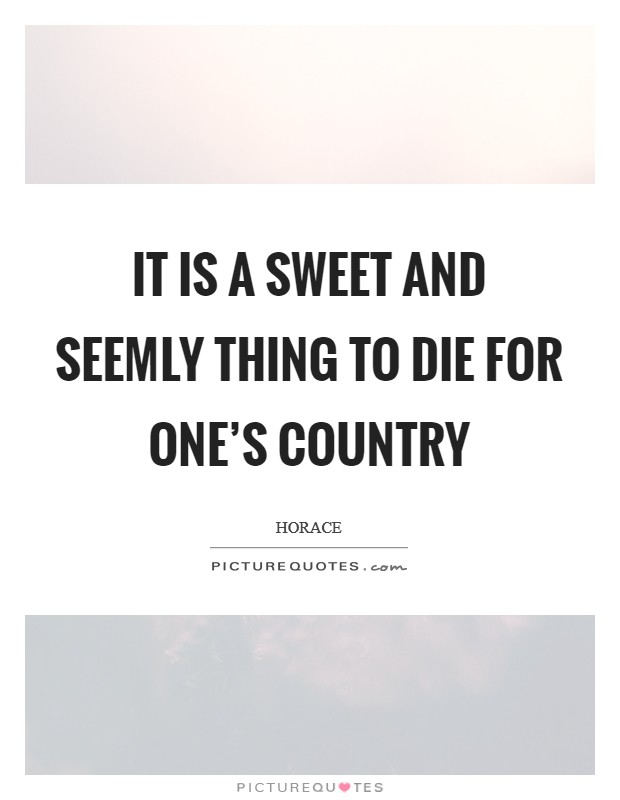 It is a sweet and seemly thing to die for one's country Picture Quote #1