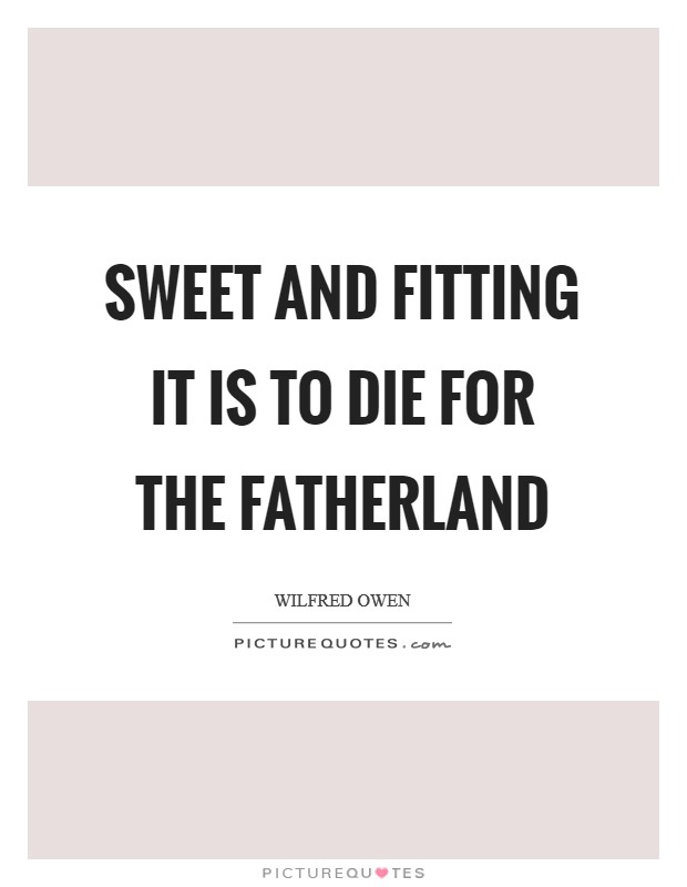 Sweet and fitting it is to die for the fatherland Picture Quote #1