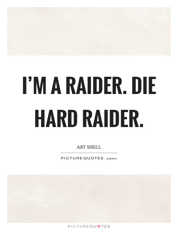 I'm a Raider. Die hard Raider Picture Quote #1