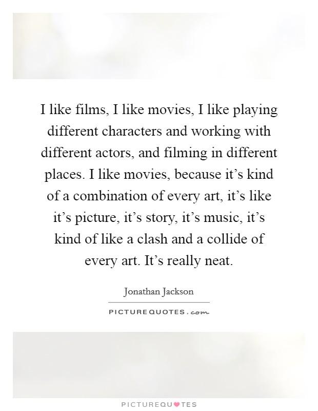 Different i kind like movie