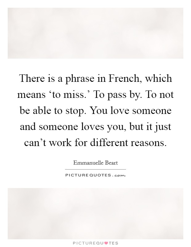 There Is A Phrase In French, Which Means U0027to Miss.u0027 To Pass