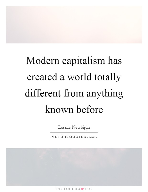 modern capitalism Capitalism took a bashing in 2015: corbynomics, the rise of anti-austerity parties podemos and syriza, hillary clinton slamming our culture of short-termism, cop21 protests and more capitalism.
