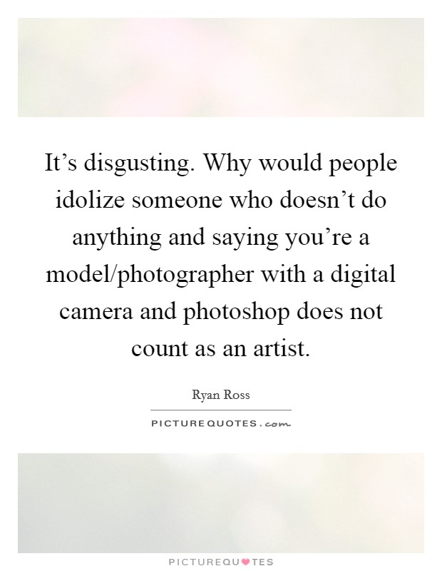 Ryan Ross Quotes & Sayings (6 Quotations)