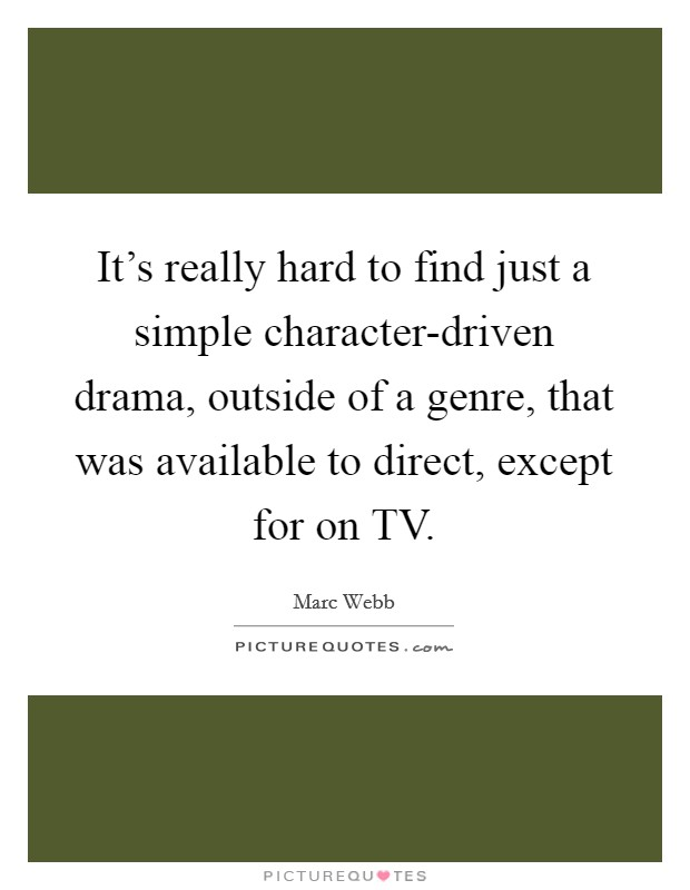 Marc webb quotes sayings 23 quotations for Hard exterior quotes