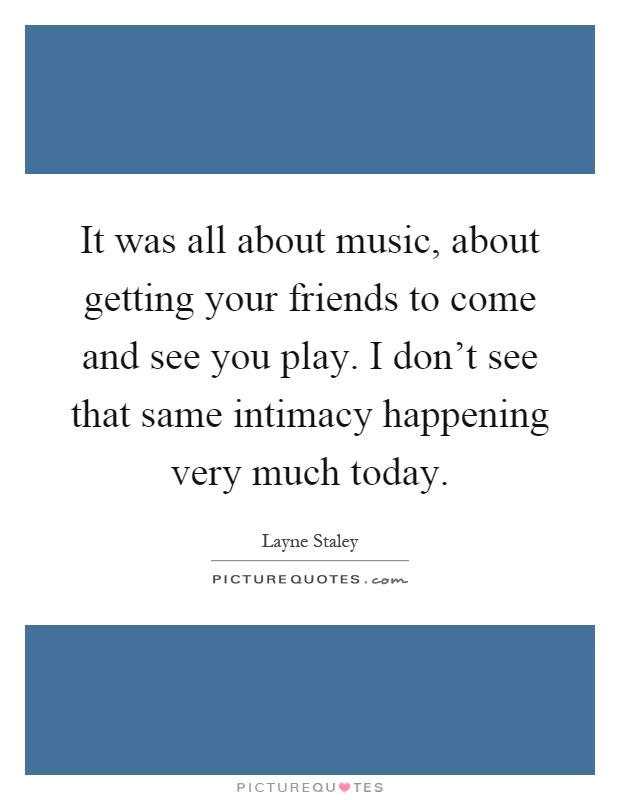 Quotes About Best Friends You Dont See Much : Layne staley quotes sayings quotations