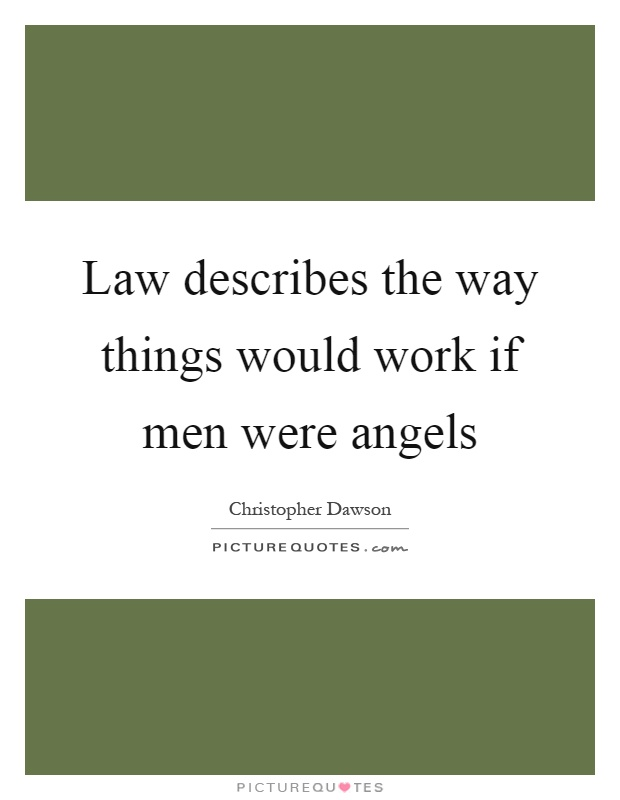 if men were angels If men were angels, no government would be necessary the ever wary james madison viewed his fellow citizens as anything but angelic in this radically new.