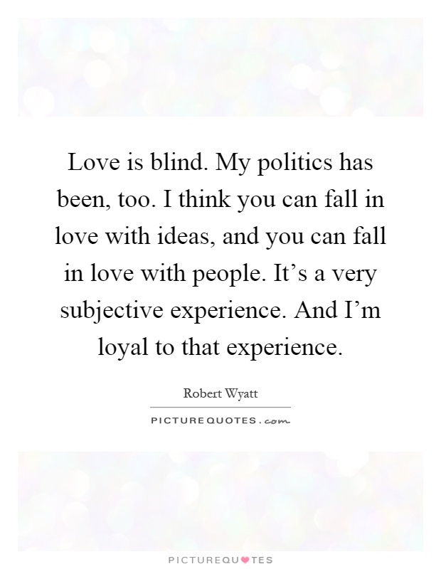when my love for you was blind: