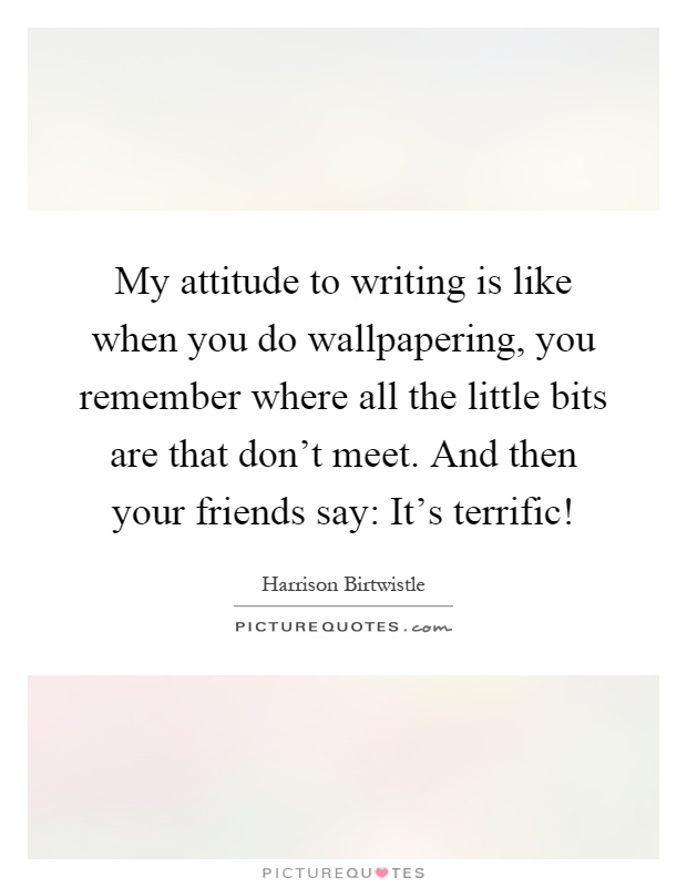 my attitude essays A positive attitude is very important in the society today as it will really help a lot of people many people will be attracted towards a person with a.