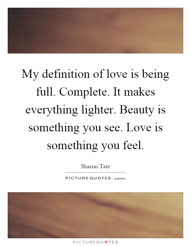 Definition Of Love Quotes Amusing My Definition Of Love Is Being Fullcompleteit Makes