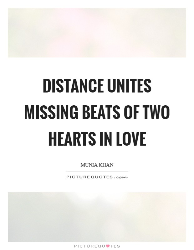 Distance unites missing beats of two hearts in love Picture Quote #1