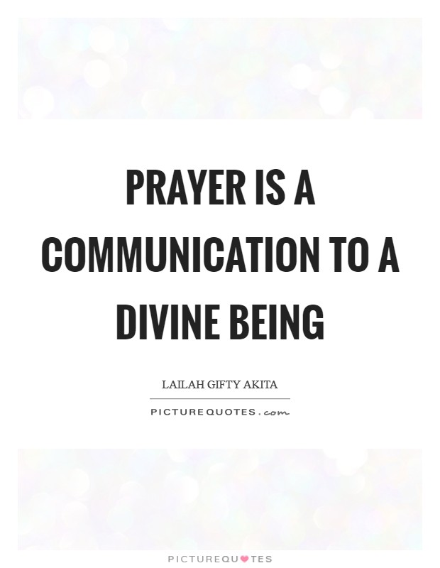 Prayer is a communication to a divine being Picture Quote #1