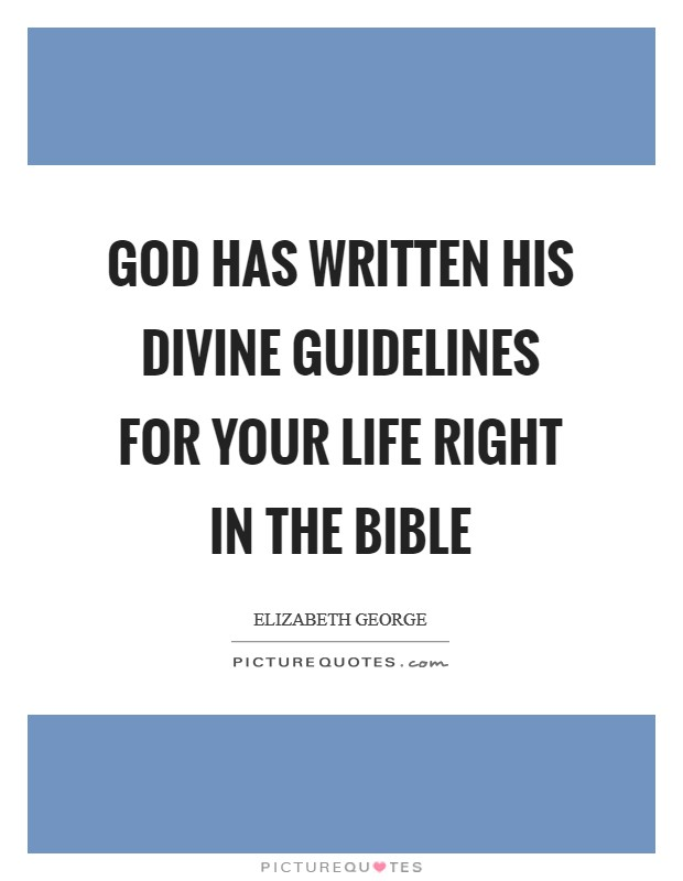 God has written His divine guidelines for your life right in the Bible Picture Quote #1