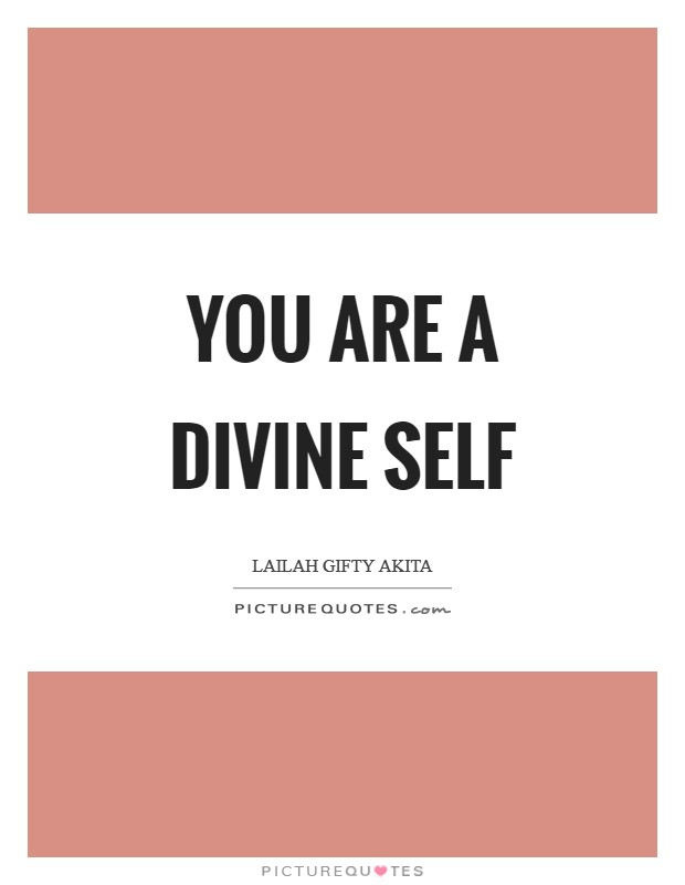 You are a divine self Picture Quote #1