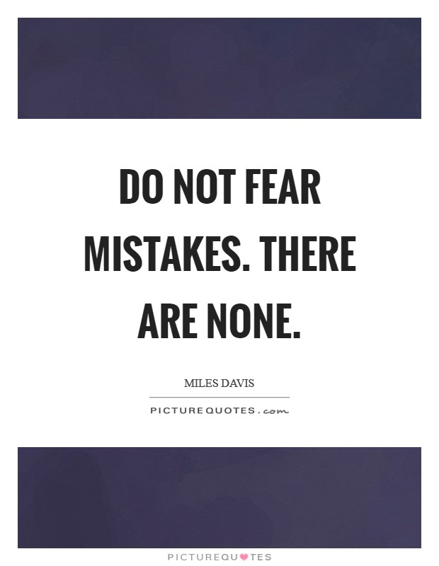Do not fear mistakes. There are none Picture Quote #1