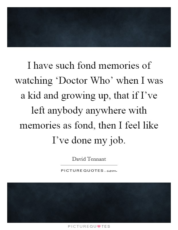 I Have Such Fond Memories Of Watching Doctor Who When I
