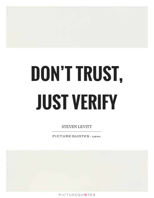 Don't trust, just verify Picture Quote #1