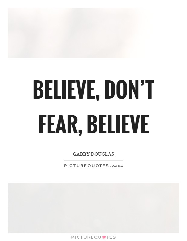 Believe, don\'t fear, believe | Picture Quotes
