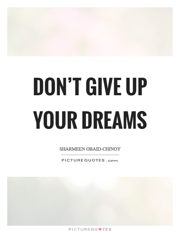 Don't give up your dreams Picture Quote #1