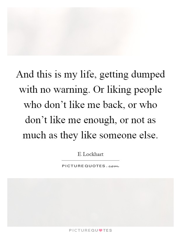 Dumped being quotes after What to