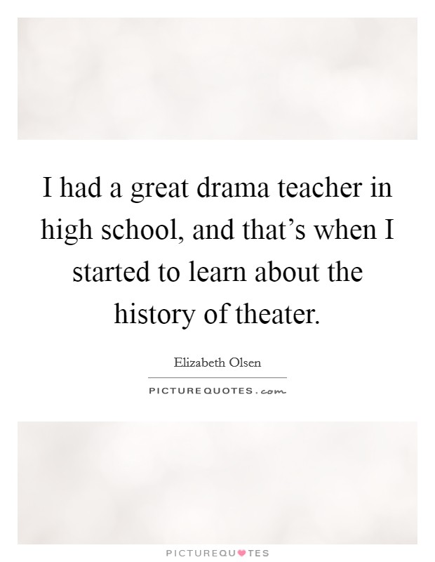 I Had A Great Drama Teacher In High School, And That's