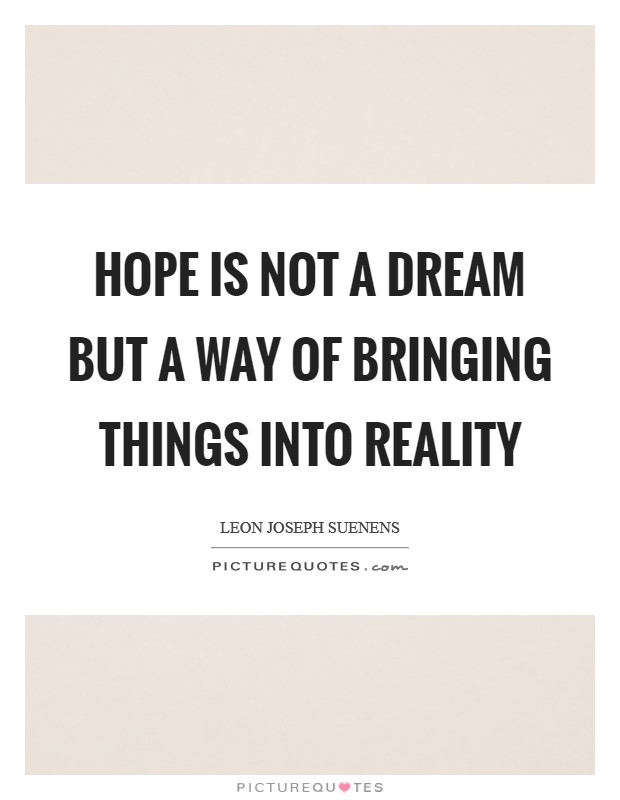 Hope is not a dream but a way of bringing things into reality Picture Quote #1