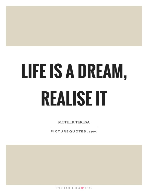 Life is a dream, realise it Picture Quote #1