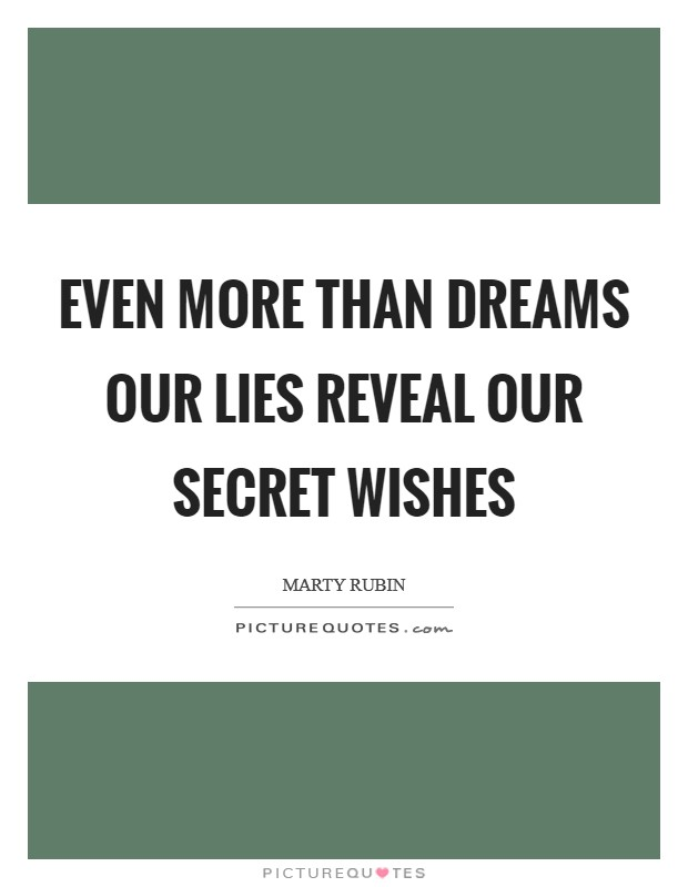 Even more than dreams our lies reveal our secret wishes Picture Quote #1