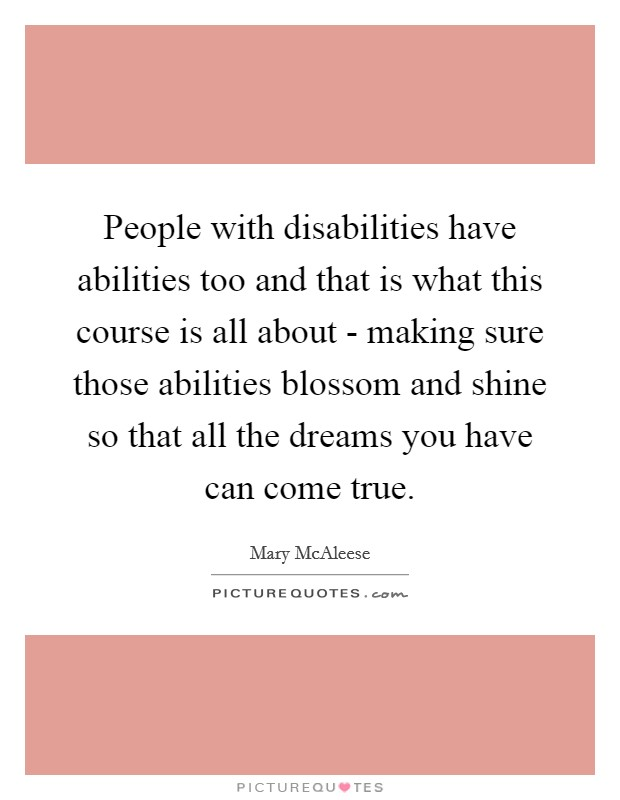 abilities of people with disabilities No matter where you come from or form of disability, this is the place for you from learning critical skills to meeting new people, ability 1st can help.