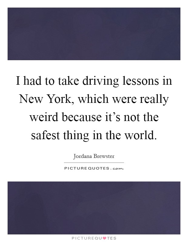 i had to take driving lessons in new york which were